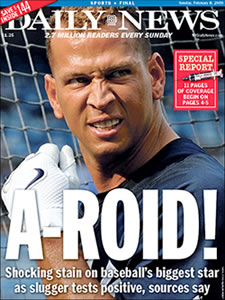 Alex Rodriquez, New York Yankees, front page, New York Daily News, Sunday, January 8, 2008. Rodriquez tested positive for steroid use in 2008